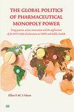 't Hoen - The Global Politics of Pharmaceutical Monopoly Power_2