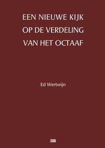 Ed Wertwijn - Een nieuwe kijk op het octaaf (herz. ed.)