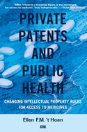 Ellen-t-Hoen-Private-Patents-and-Public-Health
