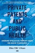 Ellen-t-Hoen-Private-Patents-and-Public-Health